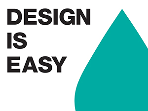 Design Is Easy